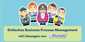 Business-Process-Management mit inPuncto Lösungen optimieren