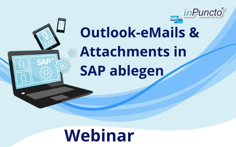 Live Webinar: Outlook-eMails und Attachments in SAP ablegen