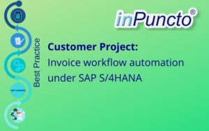 Customer Project: Invoice workflow automation SAP S/4HANA